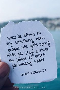 Never be afraid to try something new because life gets boring when you stay within the limits of what you already know. | Inspirational quotes | motivational quotes | motivation | personal growth and development | quotes to live by | mindset | self-care | strength | courage | You are enough | passion | dreams | goals | hard | Journeystrength  work #InspirationalQuotes  |  #motivationalquotes |  #quotes  |  #quoteoftheday  |  #quotestoliveby  |  #quotesdaily