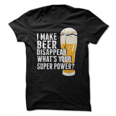 View images & photos of I Make Beer disappear t-shirts & hoodies