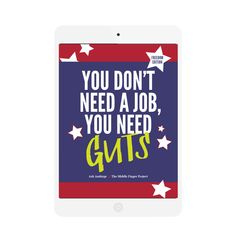 the middle finger project | You Don't Need a Job - You Need Guts | inspiration
