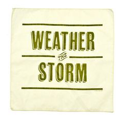 Weather The Storm Handkerchief, now featured on Fab by Izola. Words Quotes, Me Quotes, Sayings, Quotable Quotes, Do Everything In Love, Love You, Boating Quotes, Word Up, Marketing Quotes