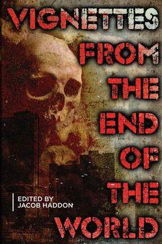 Amazon.com: Vignettes from the End of the World (QuickLII Book 2) eBook: Jacob Haddon, Jessica McHugh, T. Dunham, E. Tobler, Richard Thomas, Mandy DeGeit, Michael Antonio: Books