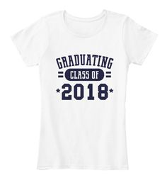 Class Of 2018 Shirts For Seniors T Shirt White Women's T-Shirt Front