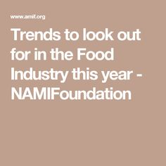 Trends to look out for in the Food Industry this year - NAMIFoundation