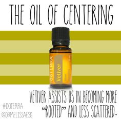 """Use doTERRA's Vetiver Essential Oil to assist you in becoming more """"rooted"""" and less scattered."""