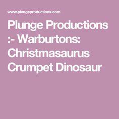 Plunge Productions :- Warburtons:  Christmasaurus Crumpet Dinosaur