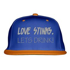 Love Stinks Lets Drink Embroidered Snapback Hat