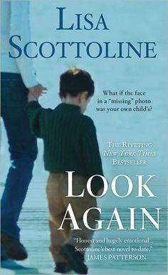 'Look Again', by Lisa Scottoline - excellent. What happens when an adoption goes awry? A helpful examination of adoption, motherhood, and other issues such as single parenting, adoption and reporting, all within a great story, wonderfully written.