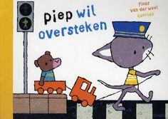 Piep wil oversteken - Fleur Van der Weel