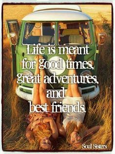 Life is good for good times, great adventures and best friends. Soul Sisters, Greatest Adventure, Good Times, Life Is Good, Meant To Be, Best Friends, Friendship, Girlfriends, Champagne