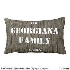 Rustic Wood Like Pattern + Family Name Rustic Pillows, Decorative Throw Pillows, Pillow Fight, Rustic Design, Rustic Wood, Nice, Pattern, Accent Pillows, Rustic Pillows And Throws