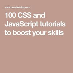 100 CSS and JavaScript tutorials to boost your skills