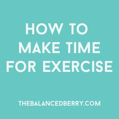Read More About How to Make Time for Exercise - The Balanced Berry Fit Board Workouts, Fun Workouts, At Home Workouts, Workout Ideas, How To Get Thin, How To Make, Weight Loss Motivation, Fitness Motivation, Fitness Tips