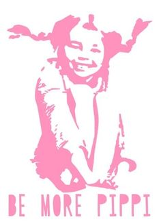 Be More Pippi Langkous   21 x 30 cm   Muursticker - Deursticker