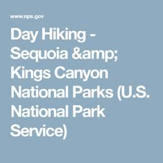 Day Hiking - Sequoia & Kings Canyon National Parks (U.S. National Park Service)