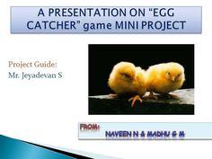 EGG CATCHER game MINI PROJECT(naveenBTLIT) by naveenbtlit via authorSTREAM