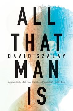 All That Man Is by David Szalay. Click on the cover to see if the book is available at Freeport Community Library.