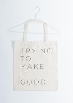 Trying To Make It Good Tote Bag