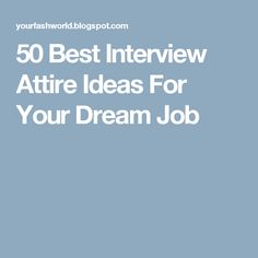 50 Best Interview Attire Ideas For Your Dream Job