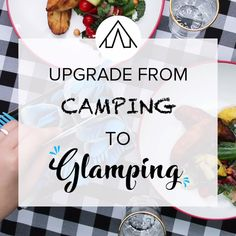 Upgrade From Camping To Glamping
