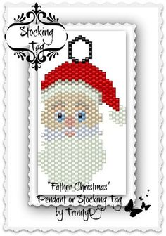 - Father Christmas Pendant/Stocking Tag Pattern - One of a Kind In The RAW Design Bracelet Patterns, Beading Patterns, Pattern Design, My Design, Beaded Angels, Father Christmas, Brick Stitch, Seed Beads, How To Find Out
