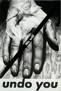 Barbara Kruger, <i>Untitled (We will undo you)</i>, 1982 photograph and type on paper 10 3/8  x 6 7/8 inches (26.4 x 17.5 cm)
