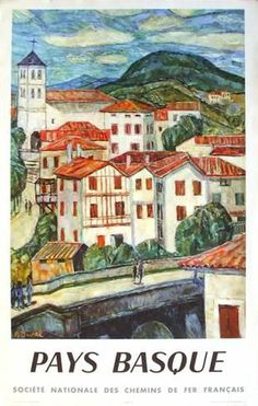 - Pays Basque - SNCF French travel poster The French Basque Country or Northern Basque Country Biarritz Bilbao, Tourism Poster, Cities, Ville France, Railway Posters, Postcard Art, Biarritz, Basque Country, Vintage Travel Posters
