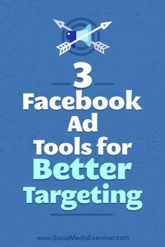 Want to refine your Facebook ad targeting?  Looking for tools to better identify your most valuable Facebook customers?  In this article, youll find three tools that give you a more complete picture of whom your ad audience is, what theyre doing on yo