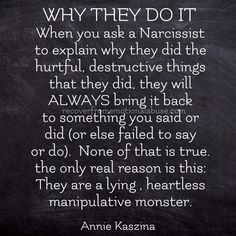 Always wanted the truth. Still denies everything.tells different stories still.no reason. Narcissistic People, Narcissistic Mother, Narcissistic Behavior, Narcissistic Abuse Recovery, Narcissistic Personality Disorder, Narcissistic Sociopath, Relationship With A Narcissist, Toxic Relationships, Relationship Quotes
