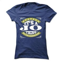 Its a JO Thing No One Understand - T Shirt, Hoodie, Hoo - #hoodie dress #chunky sweater. ORDER NOW => https://www.sunfrog.com/Names/Its-a-JO-Thing-No-One-Understand--T-Shirt-Hoodie-Hoodies-YearName-Birthday-Ladies.html?68278