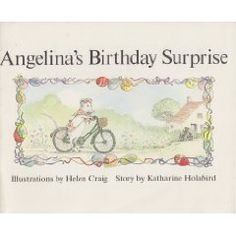 """Angelina's Birthday Surprise"" by Katharine Holabird, illustrated by Helen Craig"