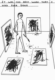 David Shrigley Untitled (It Was The Best Work) (2013) Ink and marker on paper 42 x 29.7 cm