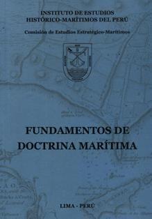 Fundamentos de doctrina marítima / Instituto de Estudios Histórico-Marítimos del Perú. Comisión de Estudios Estratégicos-Marítimos. 347.8 I59 2016