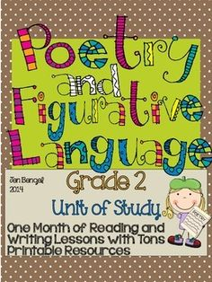 Poetry and Figurative Language Reading and Writing Unit: Grade 2...40 Lessons with CCSS!! Teach Common Core State Standards in poetry and figurative language writing and reading with this month long unit of study. It includes 40 lessons all linked to CCSS, chart examples, and much more!