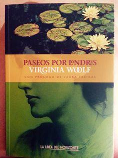 """""""Paseos por Londres"""". Virginia Woolf. Editorial La línea del horizonte."""