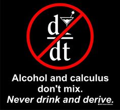 Fifteenth leading cause of death among calculus students. (calculus,don't drink and derive,math jokes) Nerd Jokes, Nerd Humor, Calculus Humor, Math Major, Math Puns, Funny Math Jokes, Corny Jokes, Funny Humor, Science Jokes