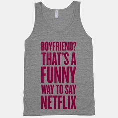 Funny Way To Say Netflix   HUMAN   T-Shirts, Tanks, Sweatshirts and Hoodies