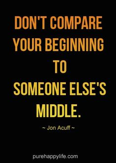 Motivation Quotes :    QUOTATION – Image :    Quotes Of the day  – Description  #quotes more on purehappylife.com – Don't compare your beginning to someone else's middle.  Sharing is Power  – Don't forget to share this quote !  - #Motivational https://hallofquotes.com/2017/08/21/motivation-quotes-quotes-more-on-purehappylife-com-dont-compare-your-beginning-to-someone-else/
