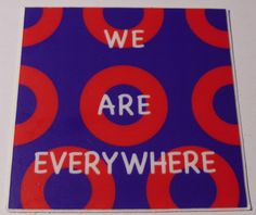 "You've seen 'em everywhere on tour - now you can order them online! ""WE ARE EVERYWHERE"" stickers!"