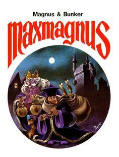 Maxmagnus, Magnus & Max Bunker: In un medioevo un po' fantastico, popolato da nobili, briganti, streghe e straccioni il reame dell' ottuso Re Maxmagnus è governato dall'infido Amministratore Fiduciario con avidità e cinismo. Una storia dall'umorismo nero come la pece, in cui i buoni sentimenti sono rari come l'ombra di una giustizia sociale.
