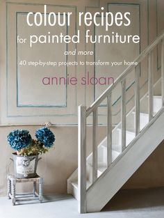 Book Review: Colour Recipes for Painted Furniture by Chalk Paint™ by Annie Sloan