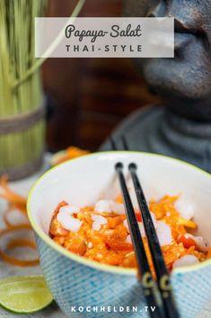 Thailändischer Papaya-Salat - www. Papaya Salat, Thai Style, Thai Red Curry, Salads, Thailand, Ethnic Recipes, Blog, Tv, Cooking