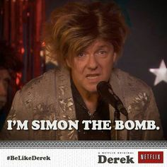 Be Like Derek, Ricky Gervais, Simon the Bomb, Duran Duran, Simon Le Bon