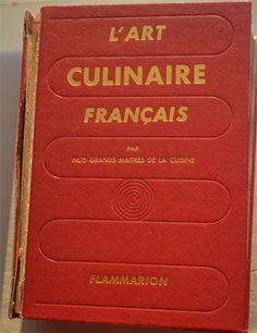 Bible de la cuisine française L'art culinaire français - 1976. La première édition a été publiée en 1959. France, Books, French Cuisine, Libros, Book, French, Book Illustrations, Libri