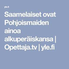 Saamelaiset ovat Pohjoismaiden ainoa alkuperäiskansa | Opettaja.tv |yle.fi Weather, Tv, Historia, Television Set, Weather Crafts, Television