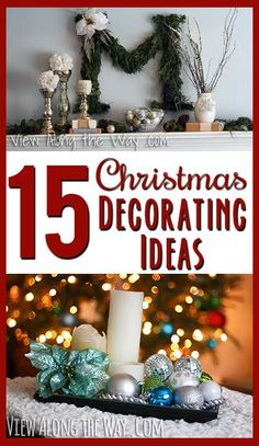15 Christmas Decorating ideas - simple and beautiful!