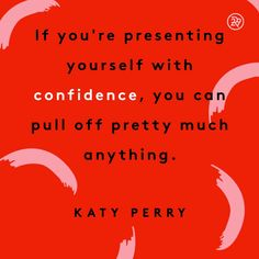 If you're presenting yourself with CONFIDENCE, you can pull off pretty much anything.