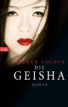 Die Geisha: Roman von [Golden, Arthur]