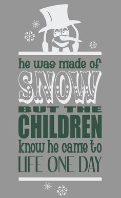 Week 49       Frosty The Snowman. Discover And Share Frosty Christmas Quotes .