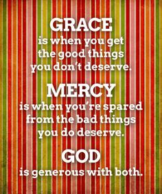 Grace..Mercy..God