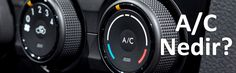 Klima A/C ( Air Condition ) Nedir?